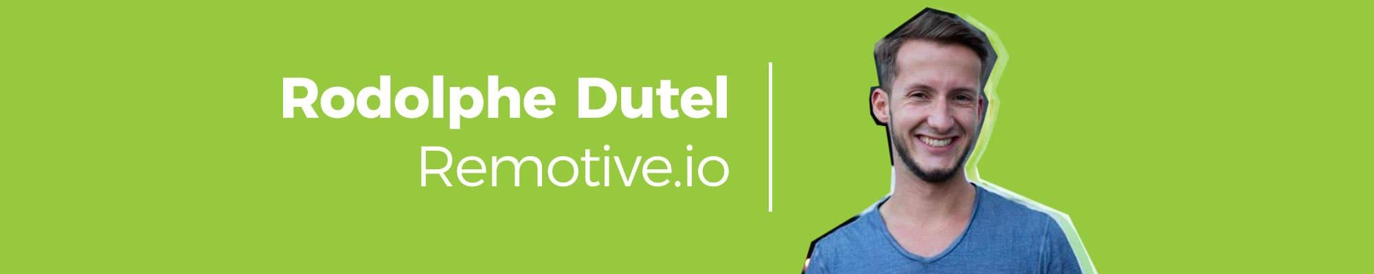 Rodolphe Dutel fondateur de Remotive.io entrepreneur inspirant